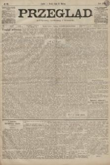 Przegląd polityczny, społeczny i literacki. 1899, nr61