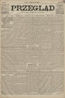 Przegląd polityczny, społeczny i literacki. 1899, nr67
