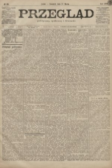 Przegląd polityczny, społeczny i literacki. 1899, nr68