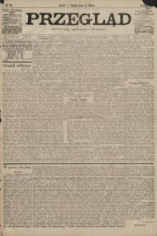 Przegląd polityczny, społeczny i literacki. 1899, nr74