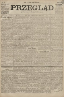 Przegląd polityczny, społeczny i literacki. 1899, nr75