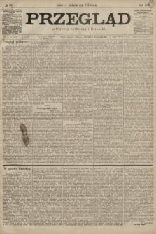 Przegląd polityczny, społeczny i literacki. 1899, nr76