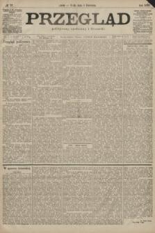 Przegląd polityczny, społeczny i literacki. 1899, nr77