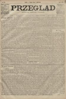 Przegląd polityczny, społeczny i literacki. 1899, nr79