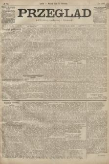 Przegląd polityczny, społeczny i literacki. 1899, nr82