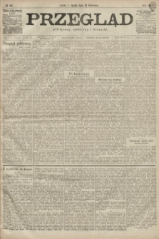 Przegląd polityczny, społeczny i literacki. 1899, nr83