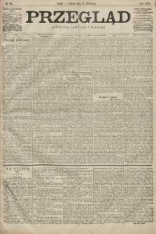Przegląd polityczny, społeczny i literacki. 1899, nr86