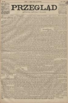 Przegląd polityczny, społeczny i literacki. 1899, nr91