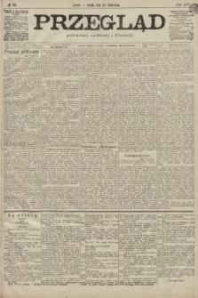Przegląd polityczny, społeczny i literacki. 1899, nr95