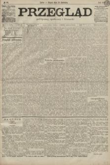Przegląd polityczny, społeczny i literacki. 1899, nr97