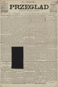 Przegląd polityczny, społeczny i literacki. 1899, nr106