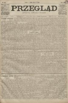 Przegląd polityczny, społeczny i literacki. 1899, nr112