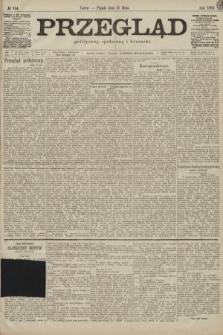 Przegląd polityczny, społeczny i literacki. 1899, nr114