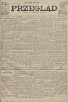 Przegląd polityczny, społeczny i literacki. 1899, nr115