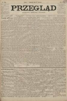 Przegląd polityczny, społeczny i literacki. 1899, nr135