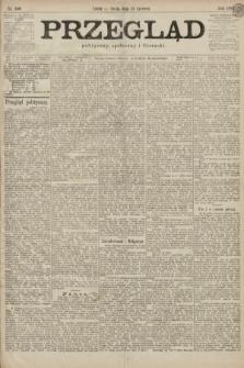 Przegląd polityczny, społeczny i literacki. 1899, nr140