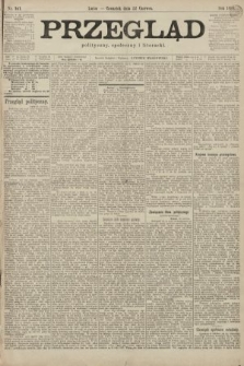 Przegląd polityczny, społeczny i literacki. 1899, nr141