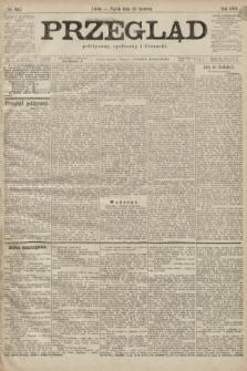 Przegląd polityczny, społeczny i literacki. 1899, nr142