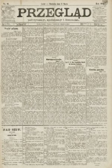 Przegląd polityczny, społeczny i literacki. 1891, nr61