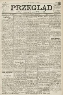 Przegląd polityczny, społeczny i literacki. 1891, nr77