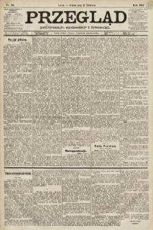 Przegląd polityczny, społeczny i literacki. 1891, nr88