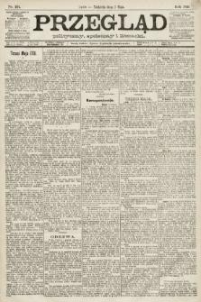 Przegląd polityczny, społeczny i literacki. 1891, nr101