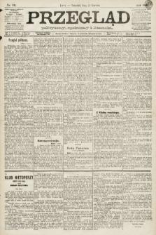 Przegląd polityczny, społeczny i literacki. 1891, nr131