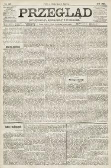 Przegląd polityczny, społeczny i literacki. 1891, nr142