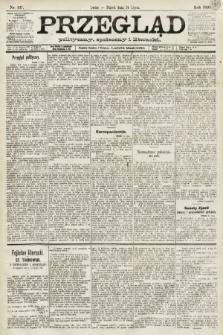 Przegląd polityczny, społeczny i literacki. 1891, nr167