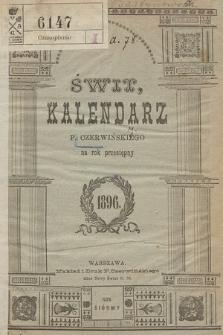 Świt : kalendarz F. Czerwińskiego na Rok Przestępny. 1896
