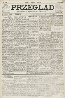 Przegląd polityczny, społeczny i literacki. 1891, nr254