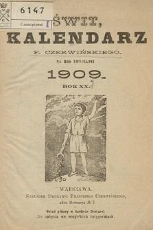 Świt : kalendarz F. Czerwińskiego na Rok Przestępny. 1909