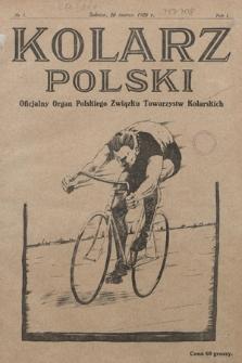 Kolarz Polski : oficjalny organ Polskiego Związku Towarzystw Kolarskich. 1926, nr 1