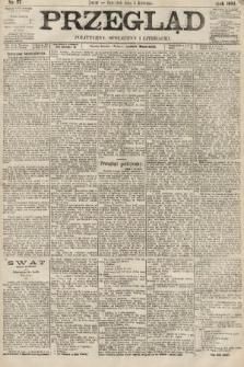 Przegląd polityczny, społeczny i literacki. 1894, nr77