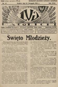 Lud Katolicki : organ Polskiego Stronnictwa Katolicko-Ludowego. 1928, nr47