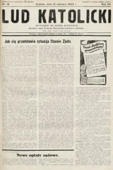 Lud Katolicki : naczelny organ Polskiego Stronnictwa Katolicko-Ludowego. 1932, nr19