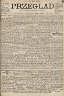 Przegląd polityczny, społeczny i literacki. 1898, nr86