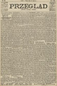Przegląd polityczny, społeczny i literacki. 1906, nr134