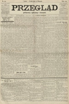 Przegląd polityczny, społeczny i literacki. 1906, nr186