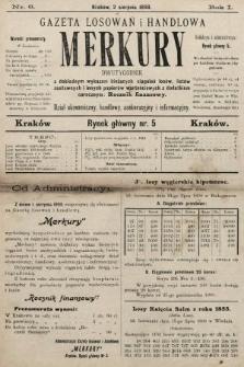 Merkury : gazeta losowań i handlowa : dwutygodnik z dokładnym wykazem bieżących ciągnień losów, listów zastawnych i innych papierów wartościowych z dodatkiem corocznym: Rocznik finansowy. 1898, nr6