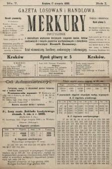 Merkury : gazeta losowań i handlowa : dwutygodnik z dokładnym wykazem bieżących ciągnień losów, listów zastawnych i innych papierów wartościowych z dodatkiem corocznym: Rocznik finansowy. 1898, nr7
