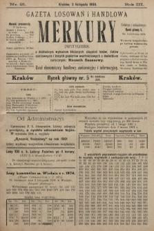 Merkury : gazeta losowań i handlowa : dwutygodnik z dokładnym wykazem bieżących ciągnień losów, listów zastawnych i innych papierów wartościowych z dodatkiem corocznym: Rocznik finansowy. 1900, nr21