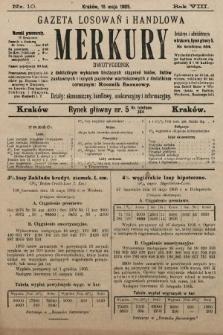 Merkury : gazeta losowań i handlowa : dwutygodnik z dokładnym wykazem bieżących ciągnień losów, listów zastawnych i innych papierów wartościowych z dodatkiem corocznym: Rocznik finansowy. 1905, nr10