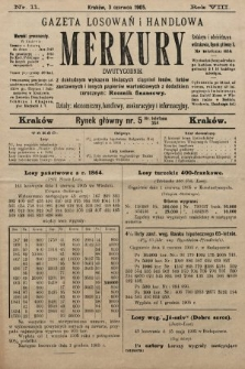Merkury : gazeta losowań i handlowa : dwutygodnik z dokładnym wykazem bieżących ciągnień losów, listów zastawnych i innych papierów wartościowych z dodatkiem corocznym: Rocznik finansowy. 1905, nr11