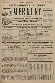 Merkury : gazeta losowań i handlowa : dwutygodnik z dokładnym wykazem bieżących ciągnień losów, listów zastawnych i innych papierów wartościowych z dodatkiem corocznym: Rocznik finansowy. 1905, nr15