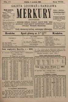 Merkury : gazeta losowań i handlowa : dwutygodnik z dokładnym wykazem bieżących ciągnień losów, listów zastawnych i innych papierów wartościowych z dodatkiem corocznym: Rocznik finansowy. 1905, nr17