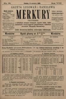 Merkury : gazeta losowań i handlowa : dwutygodnik z dokładnym wykazem bieżących ciągnień losów, listów zastawnych i innych papierów wartościowych z dodatkiem corocznym: Rocznik finansowy. 1905, nr18