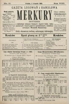 Merkury : gazeta losowań i handlowa : dwutygodnik z dokładnym wykazem bieżących ciągnień losów, listów zastawnych i innych papierów wartościowych z dodatkiem corocznym: Rocznik finansowy. 1905, nr21