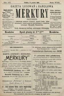Merkury : gazeta losowań i handlowa : dwutygodnik z dokładnym wykazem bieżących ciągnień losów, listów zastawnych i innych papierów wartościowych z dodatkiem corocznym: Rocznik finansowy. 1905, nr24