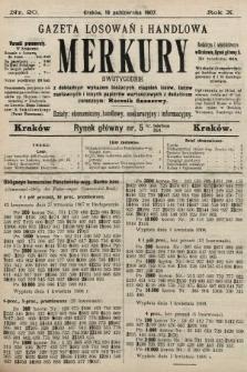Merkury : gazeta losowań i handlowa : dwutygodnik z dokładnym wykazem bieżących ciągnień losów, listów zastawnych i innych papierów wartościowych z dodatkiem corocznym: Rocznik finansowy. 1907, nr20
